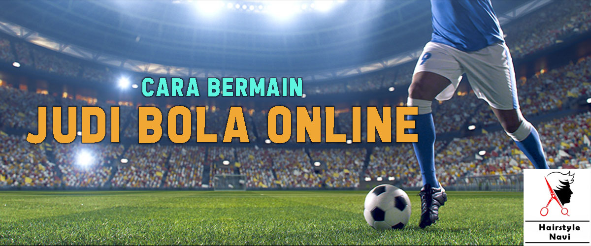 5 Langkah Sederhana Bermain Taruhan Bola Online